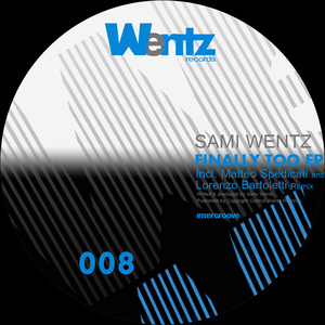 WENTZ, Sami - Finally Too EP
