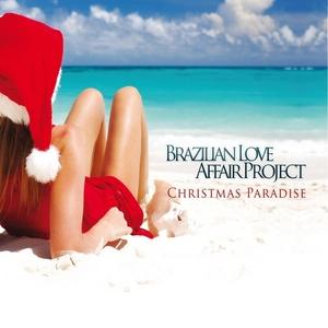 BRAZILIAN LOVE AFFAIR PROJECT - Christmas Paradise