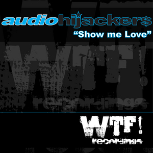 AUDIOHIJACKERS feat PRYCE OLIVER - Show Me Love