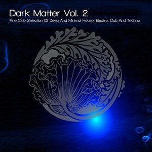 LIND, Nadja/VARIOUS - Dark Matter Vol 2 (Fine Club Selection Of Deep & Minimal House & Electro & Dub & Techno) (unmixed tracks)