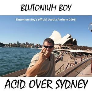 BLUTONIUM BOY - Acid Over Sydney