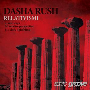 DASHA RUSH - Relativismi