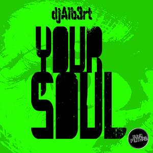 DJ ALB3ERT - Your Soul