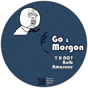 GO & MORGON - Y U NO