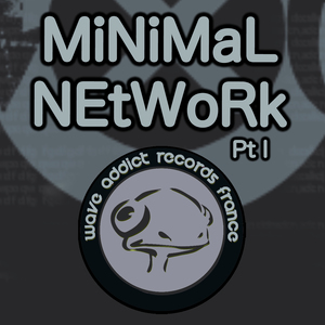 ADDICT, Will/GREG SLAIHER/MATT MINIMAL - Minimal Network Part I
