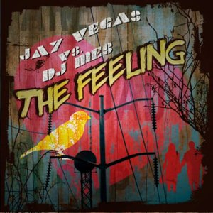 DJ MES vs JAY VEGAS - The Feeling