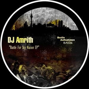 DJ AMRITH - Battle For Sky Nation EP