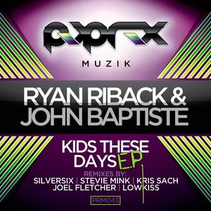 RIBACK, Ryan/JOHN BAPTISTE - Kids These Days EP
