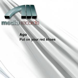 AGO - Put On Your Red Shoes