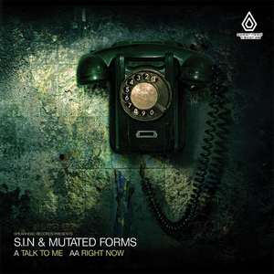 SIN/MUTATED FORMS - Talk To Me/Right Now