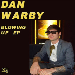 WARBY, Dan - Blowing Up EP