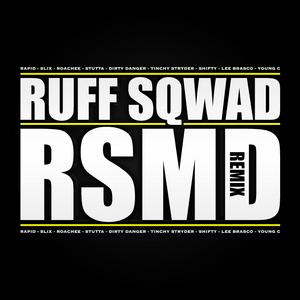 RUFF SQWAD - RSMD Remix (Explicit)