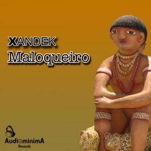 XANDEK - Maloqueiro