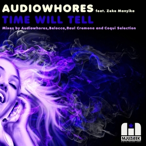 AUDIOWHORES feat ZEKE MANYIKA - Time Will Tell