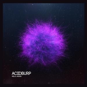 ACIDBURP - Hello Again