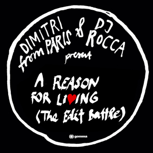 DIMITRI FROM PARIS/DJ ROCCA - A Reason For Living (The Edit Battle)
