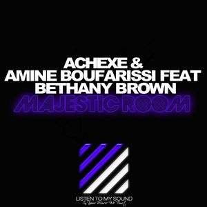 ACHEXE & AMINE BOUFARISSI feat BETHANY BROWN - Majestic Room