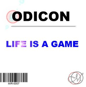 ODICON - Life Is A Game