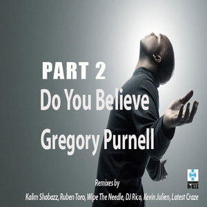 PURNELL, Gregory - Do You Believe Part 2