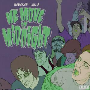 ROBOKOP feat JULIA - We Move At Midnight