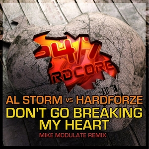 STORM, Al/HARDFORZE - Don't Go Breaking My Heart (Mike Modulate remix)