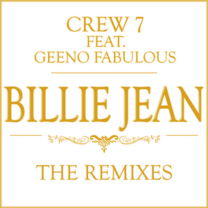 CREW 7 feat GEENO FABULOUS - Billie Jean (The remixes)