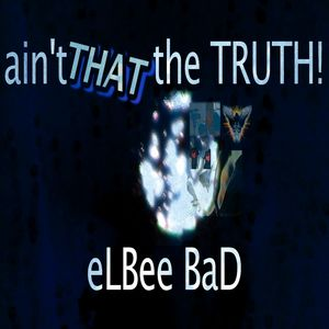 ELBEE BAD THE PRINCE OF DANCE - Ain't That The Truth!