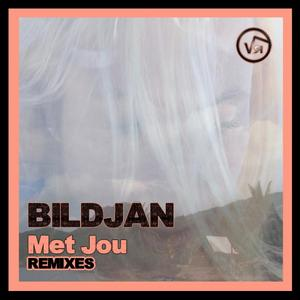 BILDJAN - Met Jou (remixes)