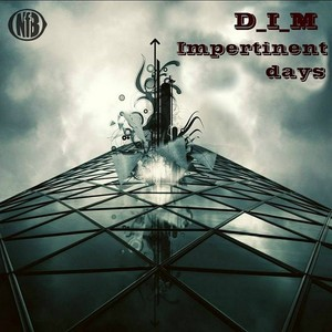 D I M - Impertinent Days