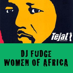 DJ FUDGE - Women Of Africa