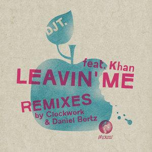 DJ T  feat KHAN - Leavin' Me