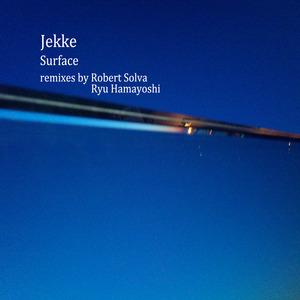 Jekke - Surface (remixes)