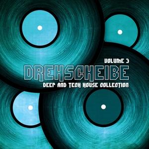 VARIOUS - Drehscheibe (Volume 3 Deep & Tech House Collection)
