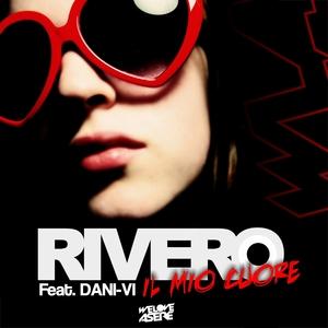 RIVERO feat DANI VI - Il Mio Cuore