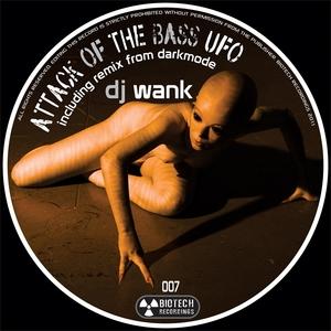 DJ WANK - Attack Of The Bass UFO