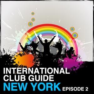 VARIOUS - International Club Guide New York (Episode 2)