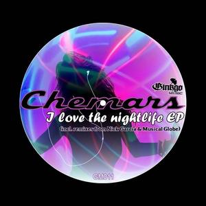 CHEMARS - I Love The Nightlife EP
