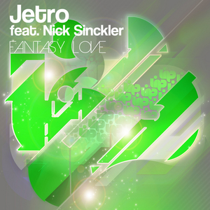 JETRO feat NICK SINCKLER - Fantasy Love