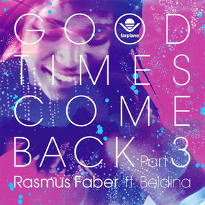 RASMUS FABER feat BELDINA - Good Times Come Back Pt 3