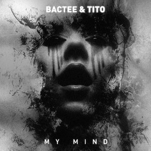 BACTEE & TITO - My Mind