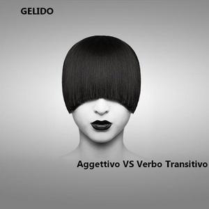 GELIDO - Addettivo vs Verbo Transitivo