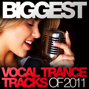 VARIOUS - Biggest Vocal Trance Tracks Of 2011