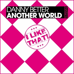 BETTER, Danny - Another World
