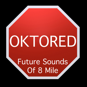OKTORED - Future Sounds Of 8 Mile