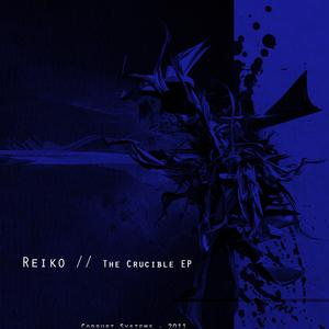 REIKO - The Crucible EP