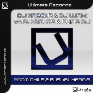 DJ XABBI R/DJ WAKI/DJ GALAS/ELIAS DJ - From Chile 2 Euskal Herria