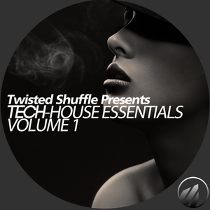 VARIOUS - Twisted Shuffle Presents Tech House Essentials Vol 1