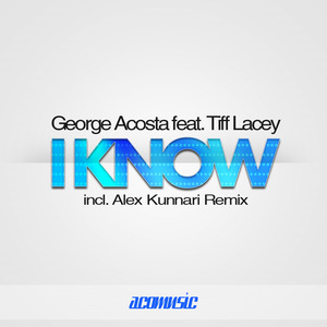 ACOSTA, George feat TIFF LACEY - I Know