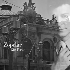 ZOPELAR - Tao Perto EP
