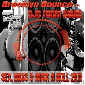 BROOKLYN BOUNCE vs DJS FROM MARS - Sex, Bass & Rock 'n' Roll 2K11